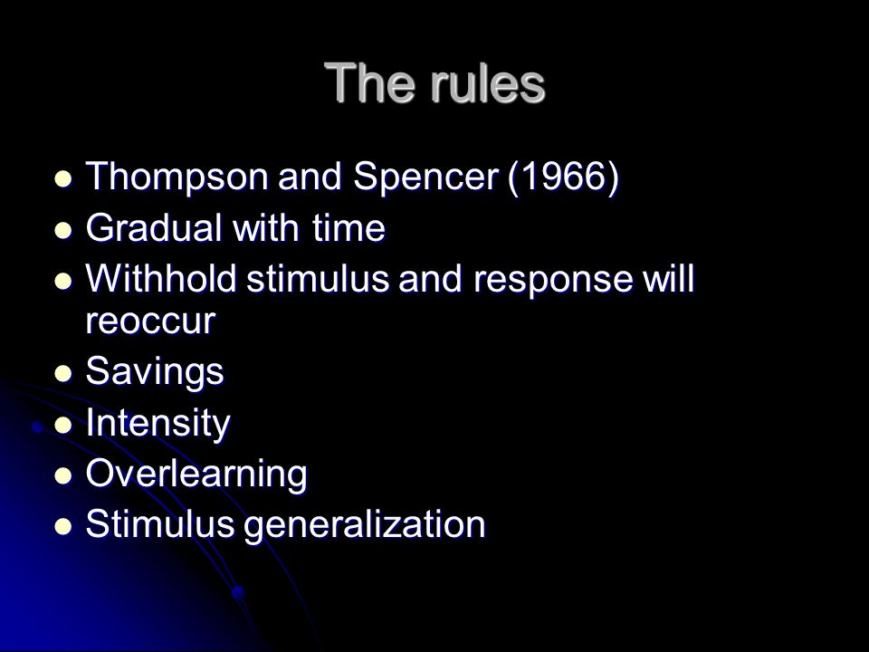 The rules Thompson and Spencer (1966) Gradual with time