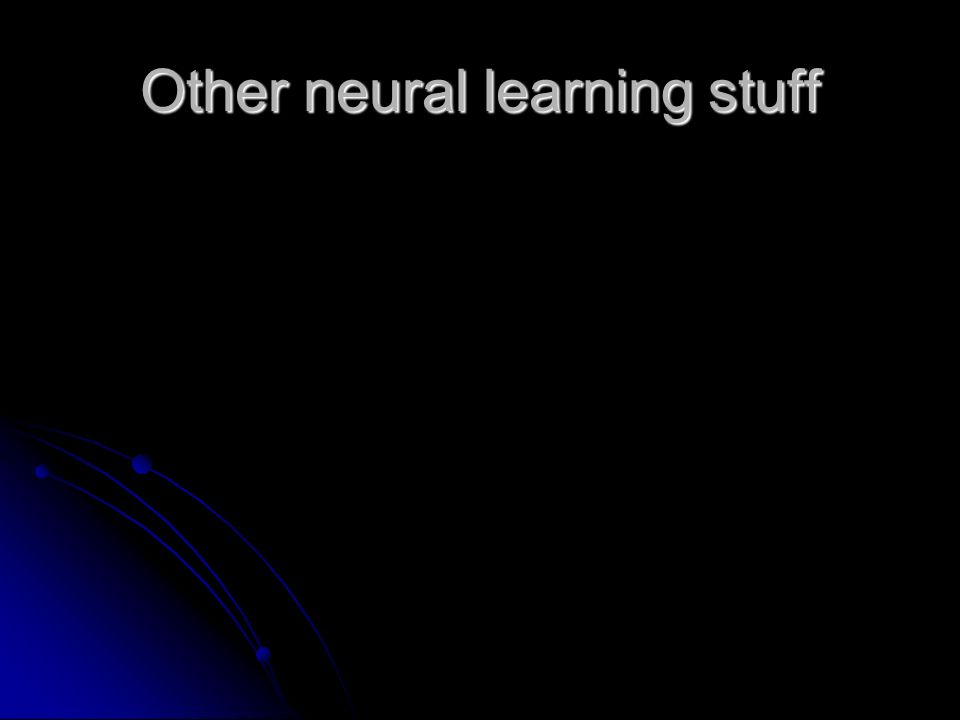 Other neural learning stuff