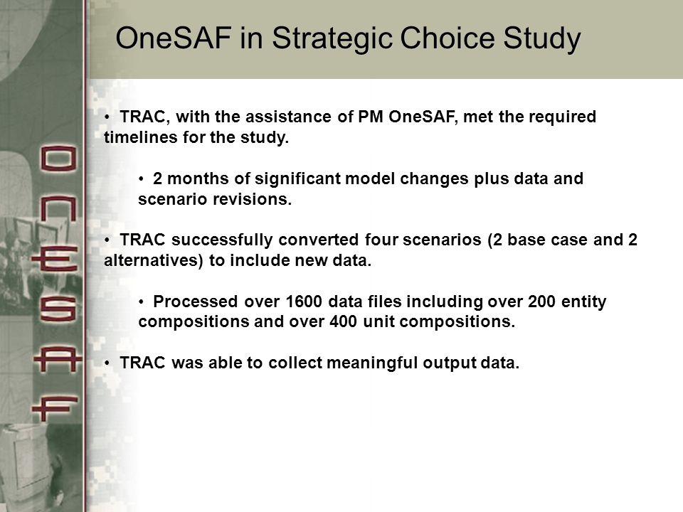 OneSAF in Strategic Choice Study