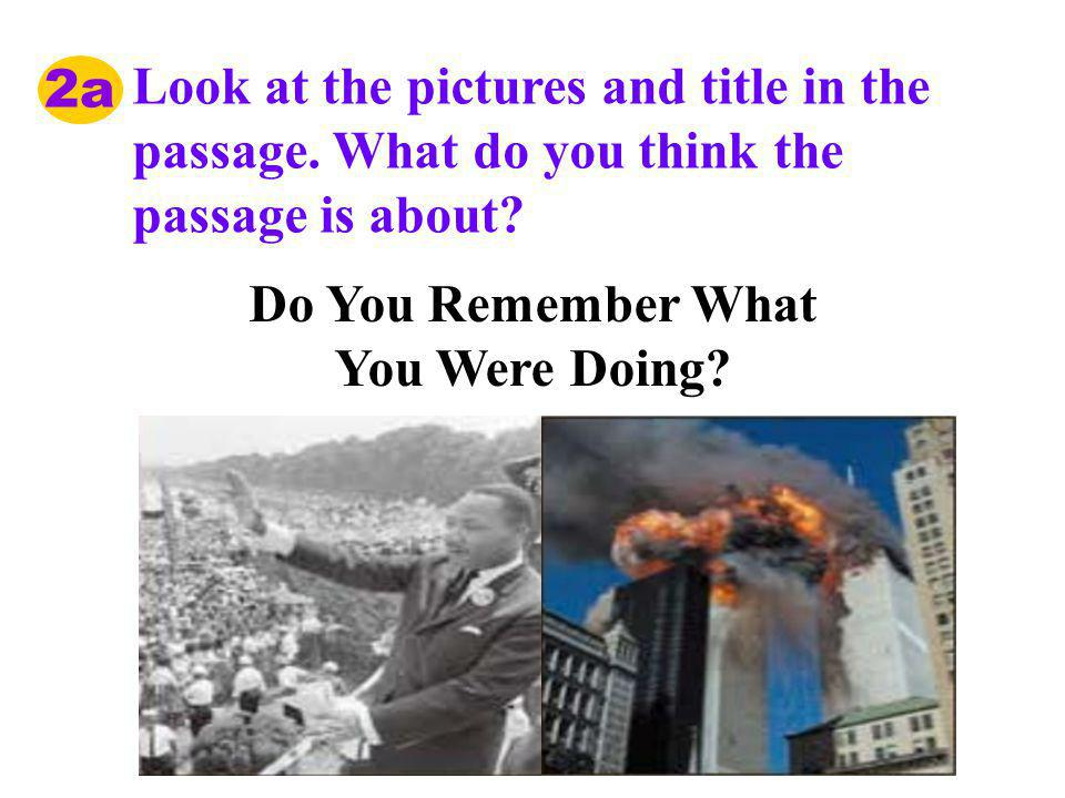 Do You Remember What You Were Doing