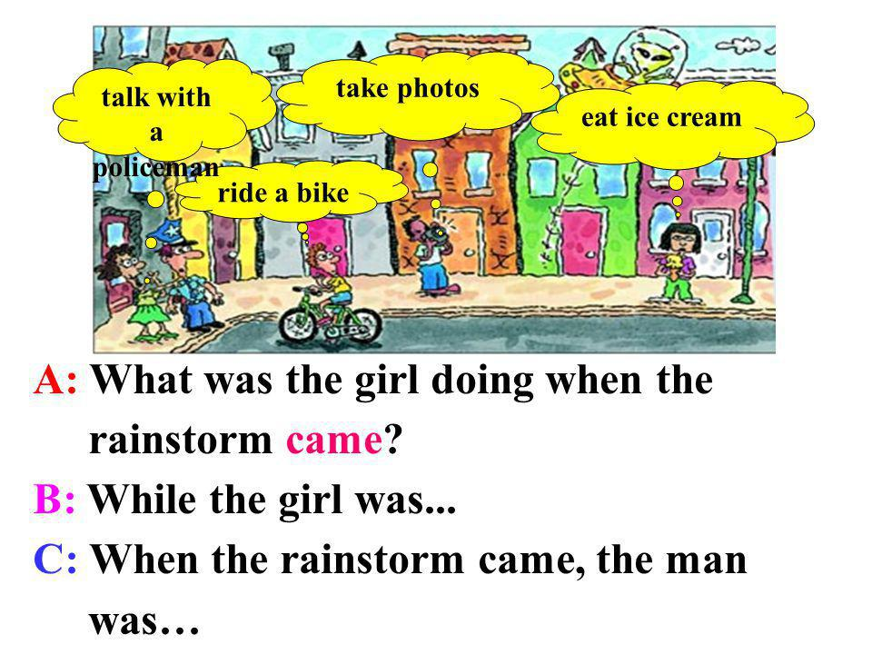 A: What was the girl doing when the rainstorm came