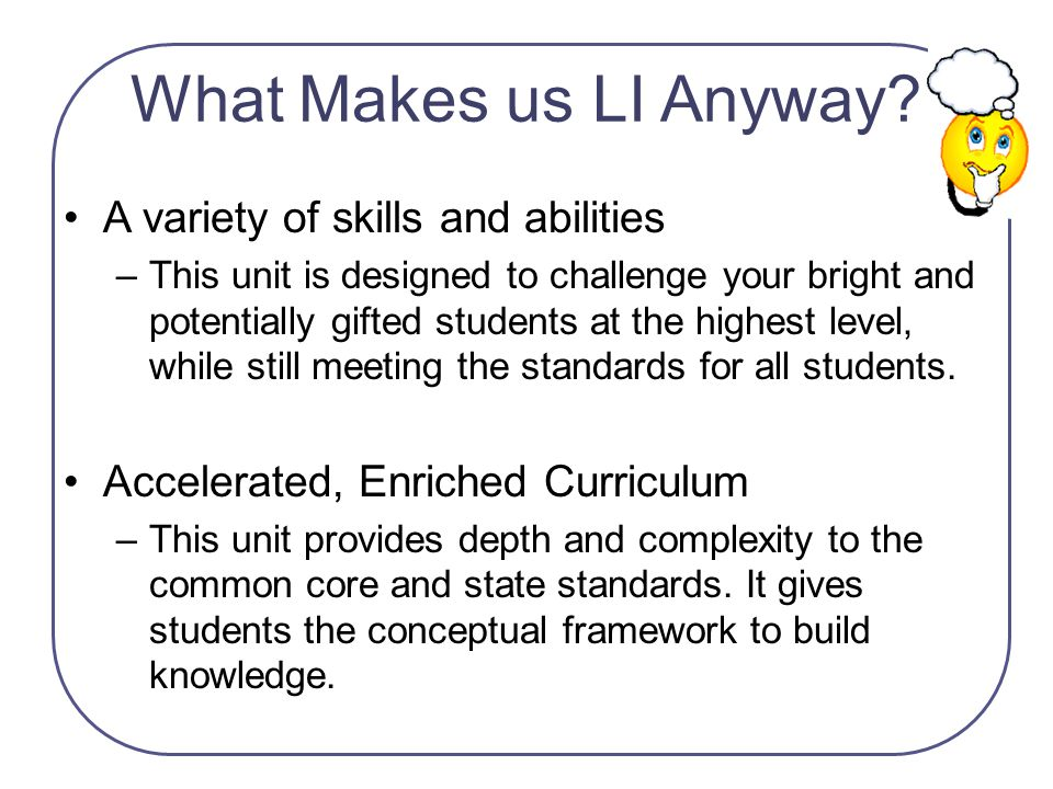 What Makes us LI Anyway A variety of skills and abilities