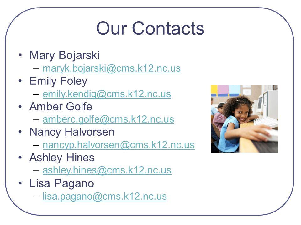 Our Contacts Mary Bojarski Lisa Pagano Emily Foley Amber Golfe