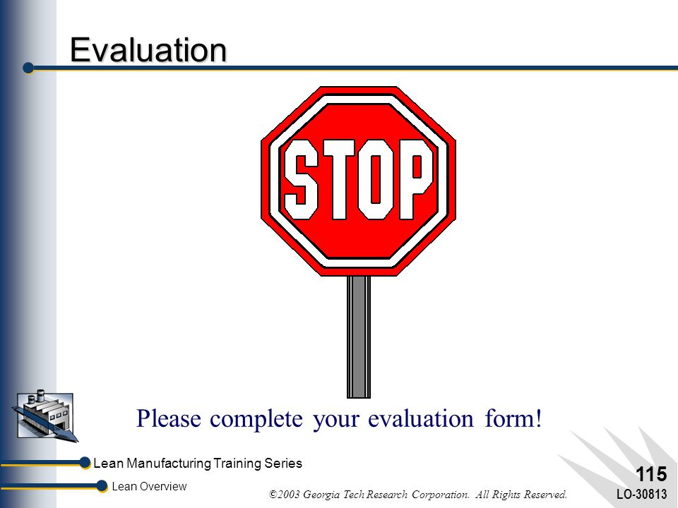 Please complete your evaluation form!