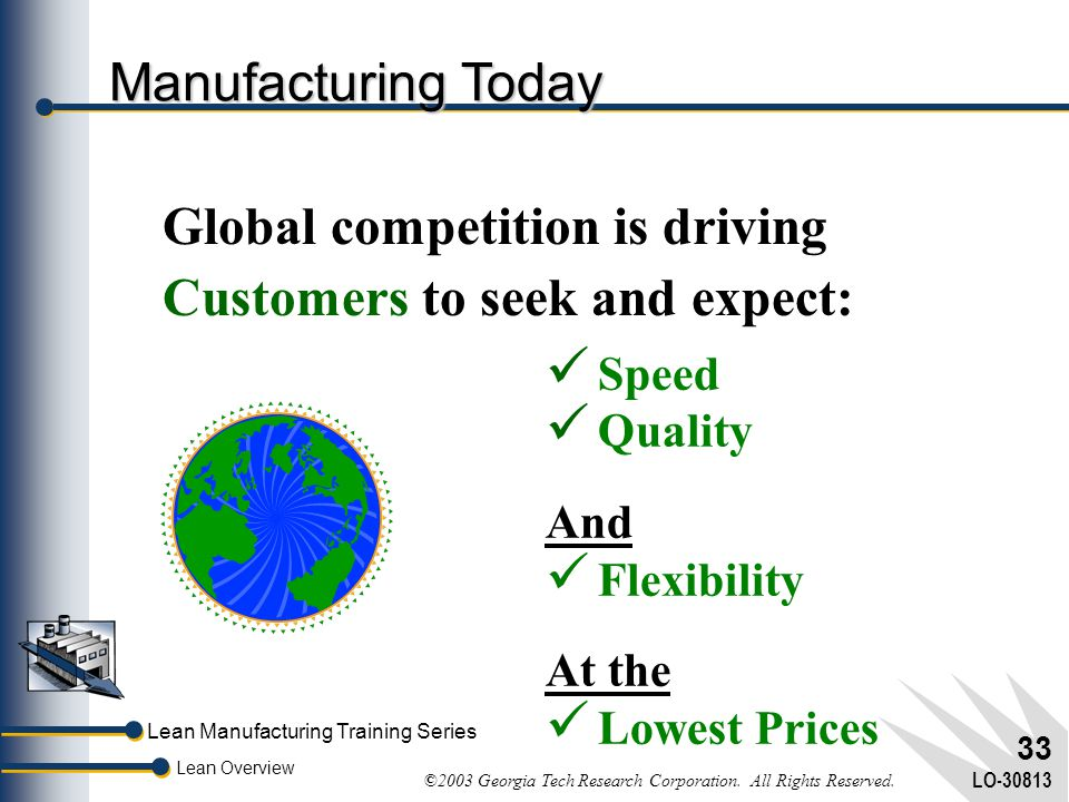 Global competition is driving Customers to seek and expect: