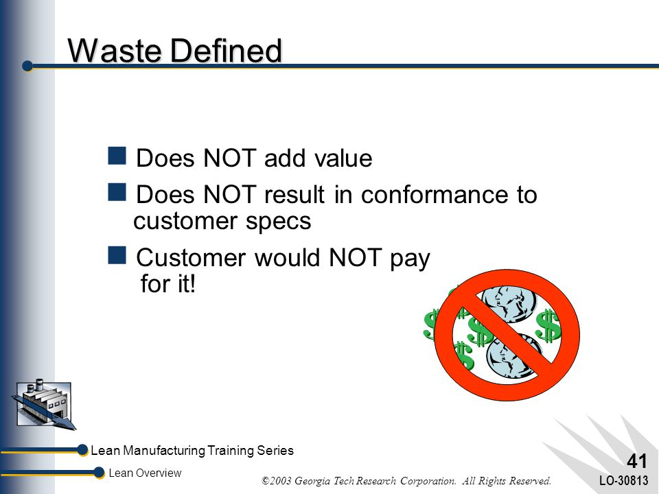 Waste Defined Does NOT add value