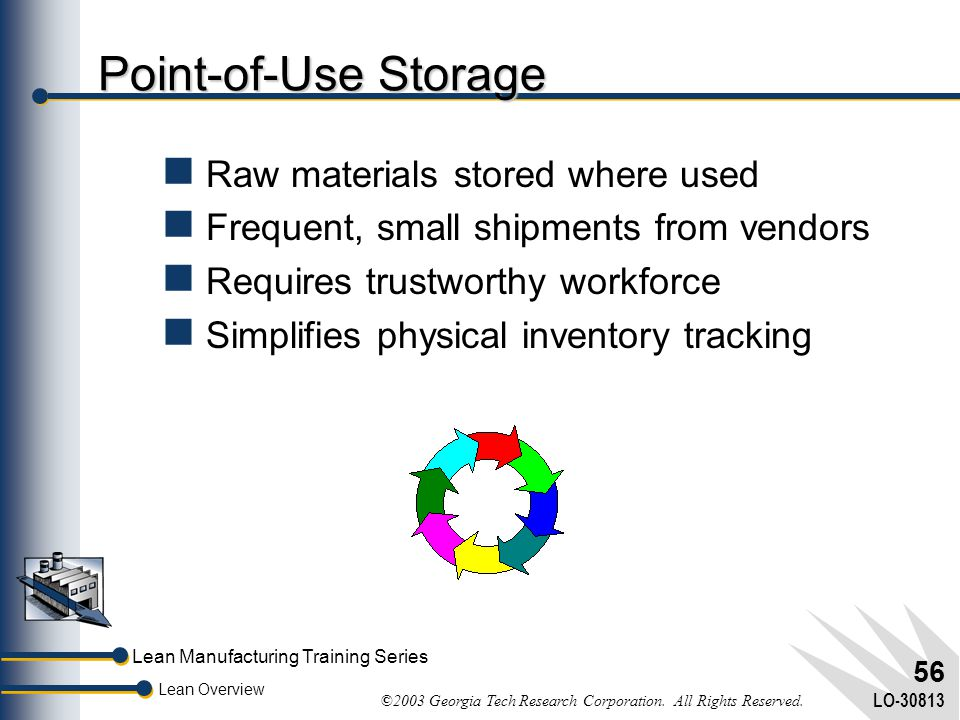 Point-of-Use Storage Raw materials stored where used