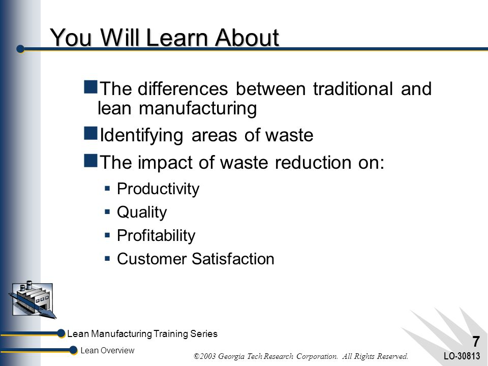 You Will Learn About The differences between traditional and lean manufacturing. Identifying areas of waste.