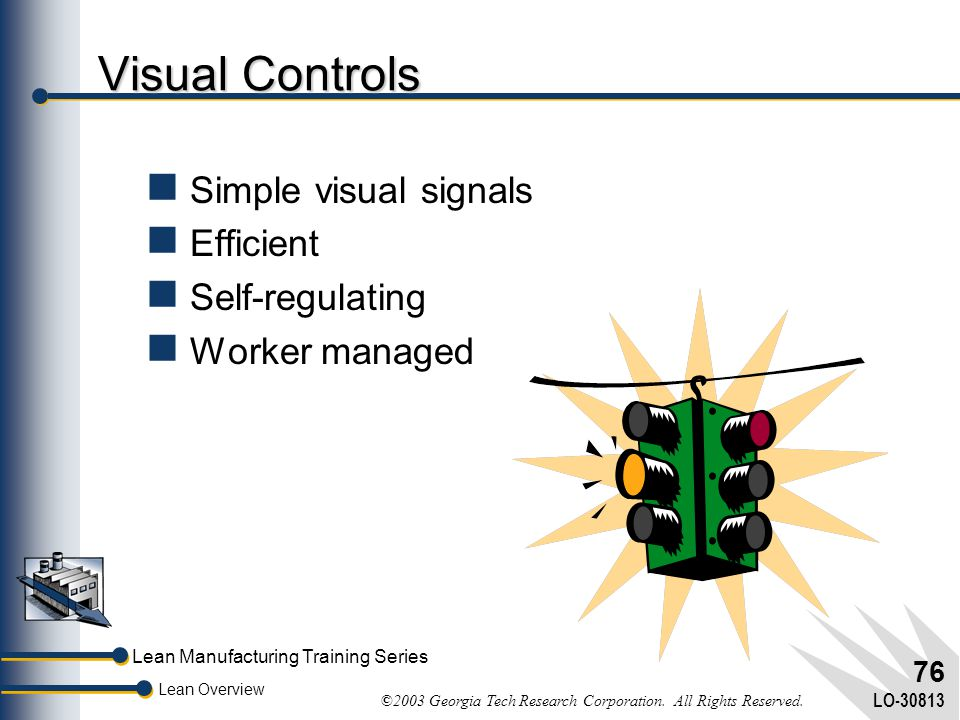Visual Controls Simple visual signals Efficient Self-regulating