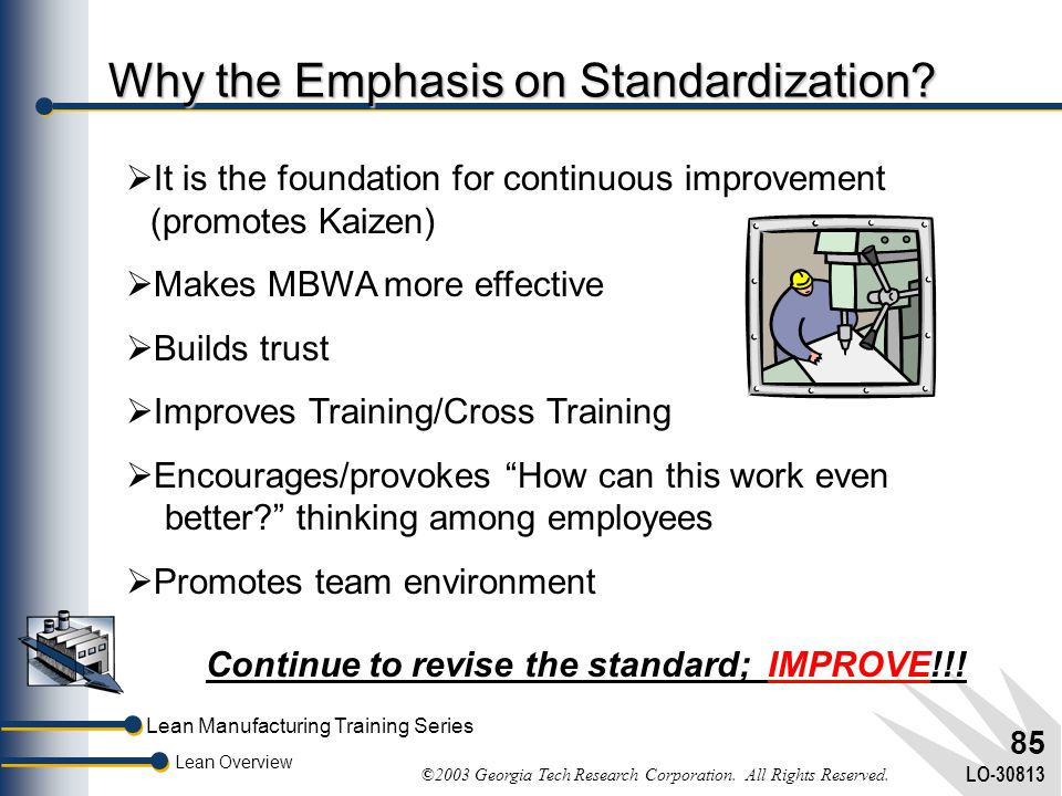 Why the Emphasis on Standardization