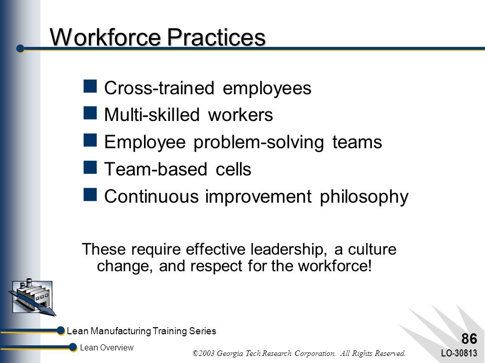Workforce Practices Cross-trained employees Multi-skilled workers