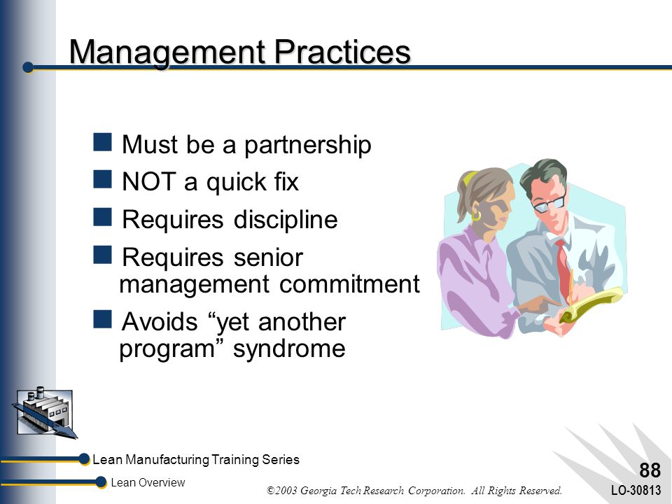 Management Practices Must be a partnership NOT a quick fix