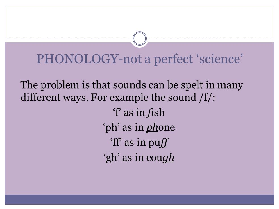 PHONOLOGY-not a perfect 'science'