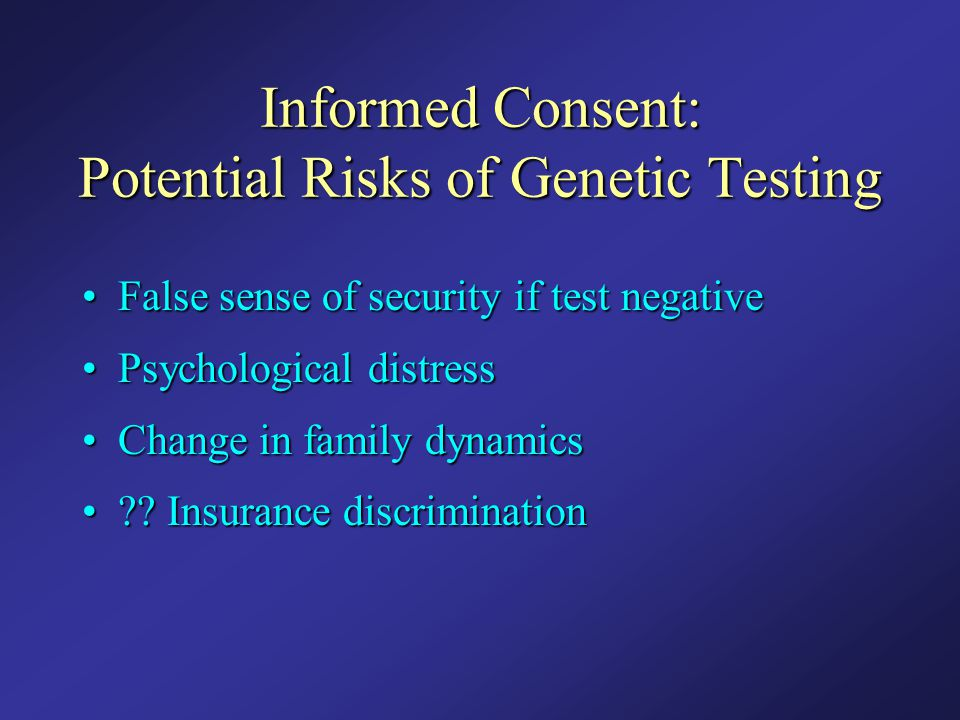 Informed Consent: Potential Risks of Genetic Testing