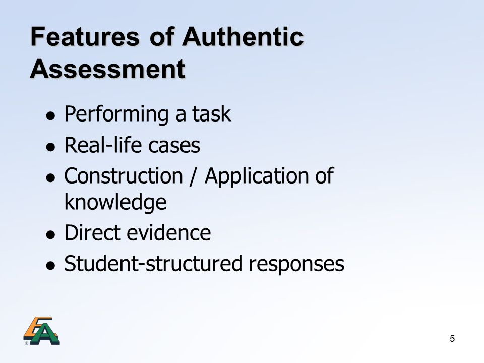 Features of Authentic Assessment