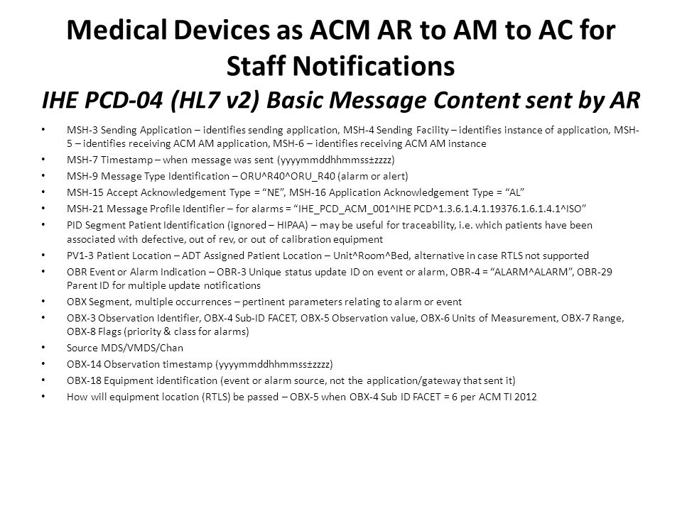 Medical Devices as ACM AR to AM to AC for Staff Notifications IHE PCD-04 (HL7 v2) Basic Message Content sent by AR