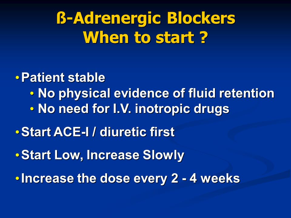 ß-Adrenergic Blockers When to start