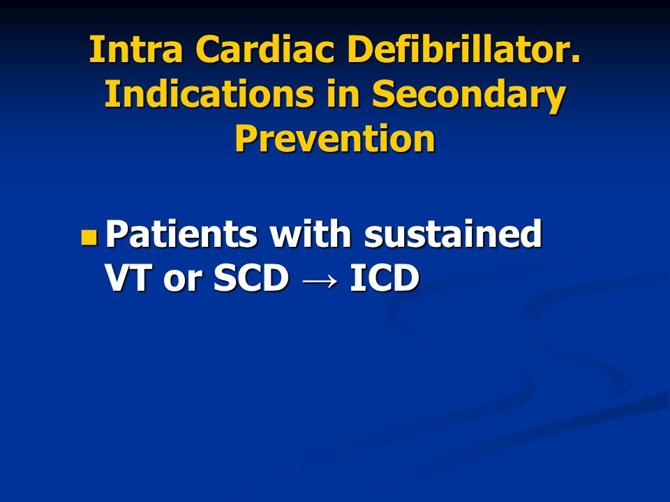 Intra Cardiac Defibrillator. Indications in Secondary Prevention