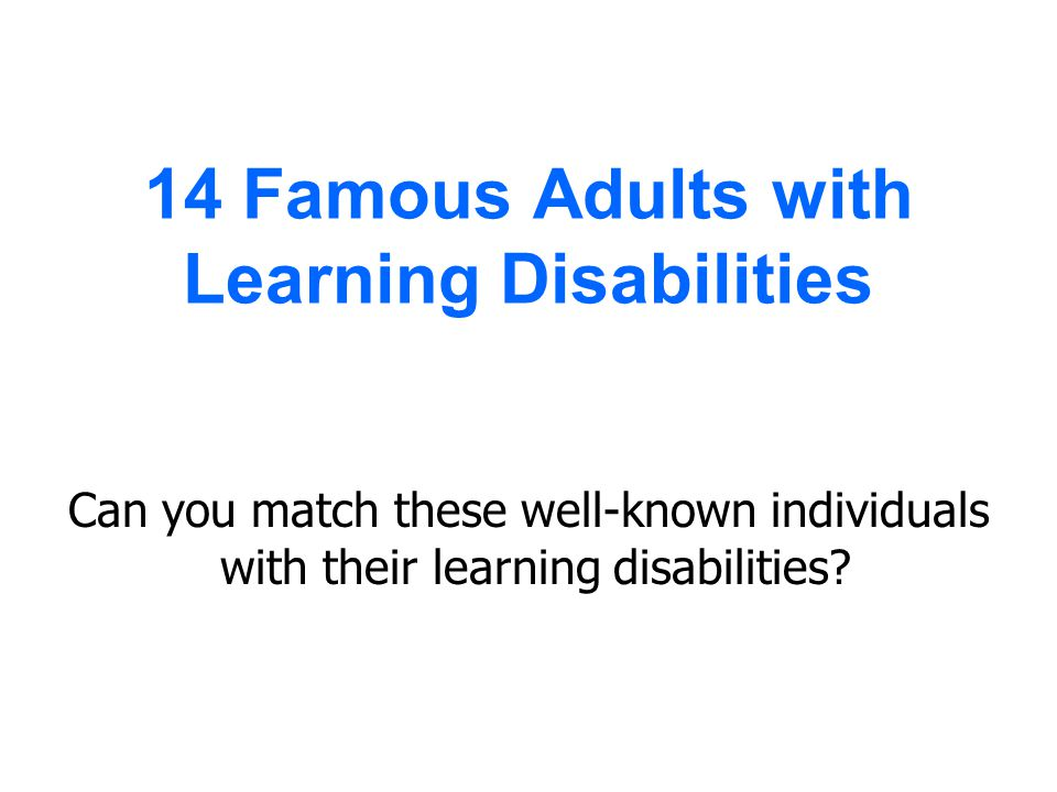 14 Famous Adults with Learning Disabilities