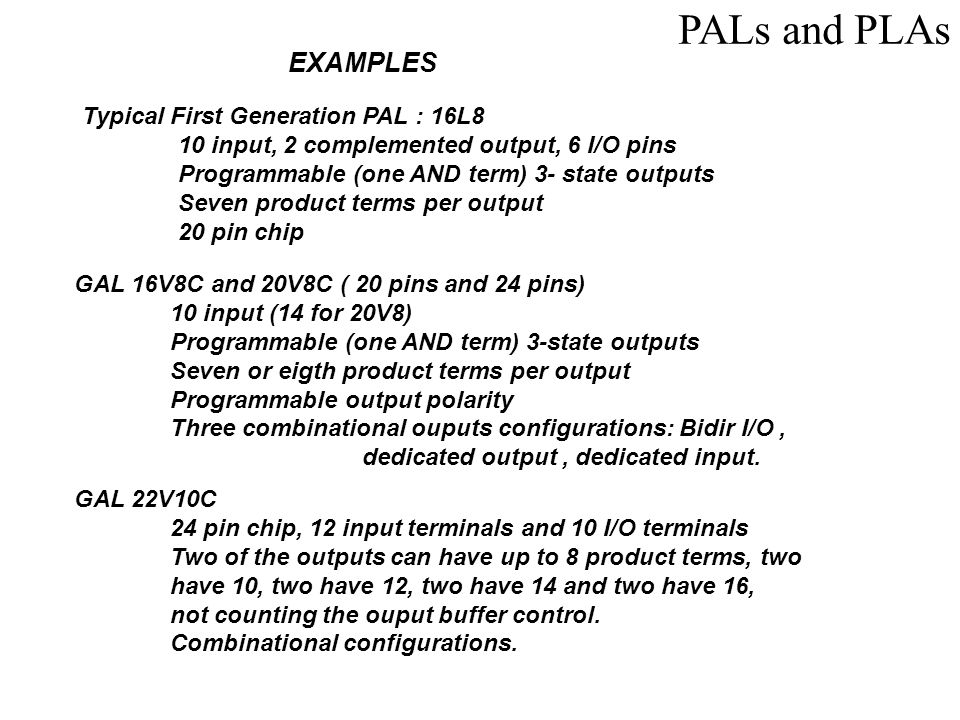 PALs and PLAs EXAMPLES Typical First Generation PAL : 16L8