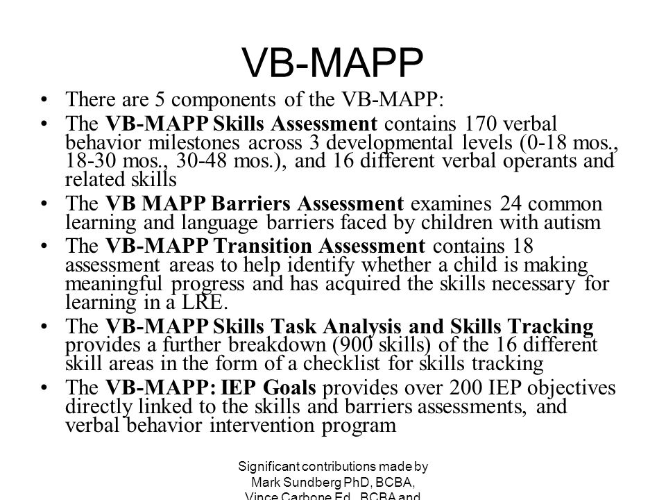 VB-MAPP There are 5 components of the VB-MAPP: