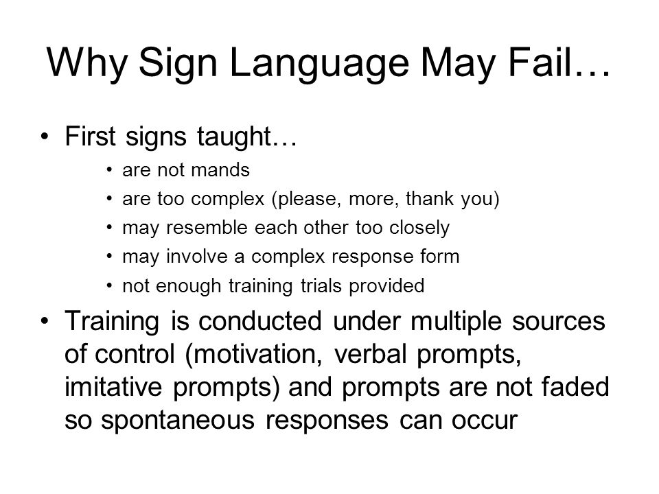 Why Sign Language May Fail…