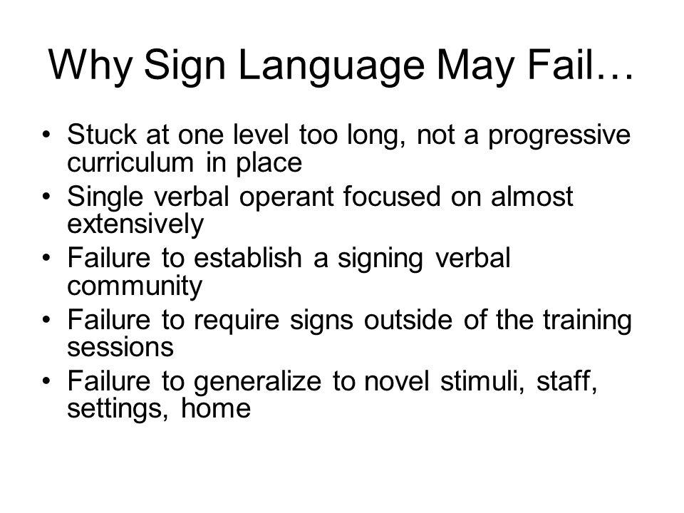 Why Sign Language May Fail…