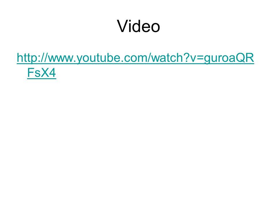 Video http://www.youtube.com/watch v=guroaQRFsX4