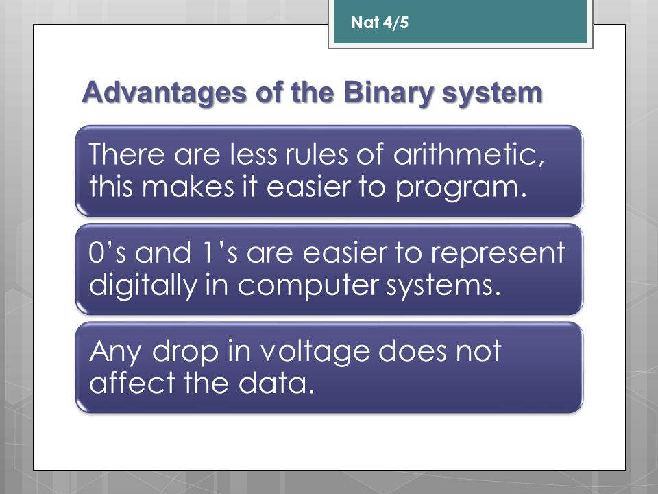 Advantages of the Binary system