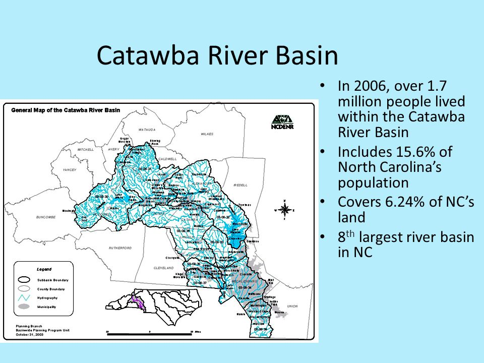 Catawba River Basin In 2006, over 1.7 million people lived within the Catawba River Basin. Includes 15.6% of North Carolina's population.
