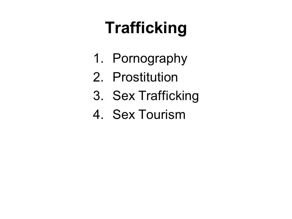 Trafficking Pornography Prostitution Sex Trafficking Sex Tourism
