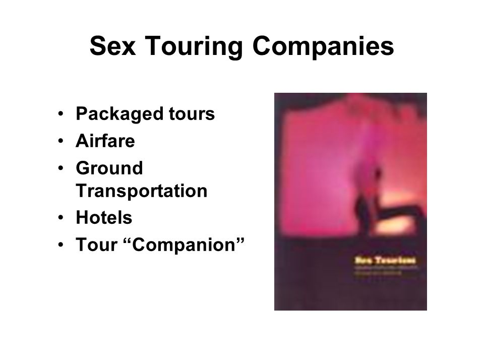 Sex Touring Companies Packaged tours Airfare Ground Transportation
