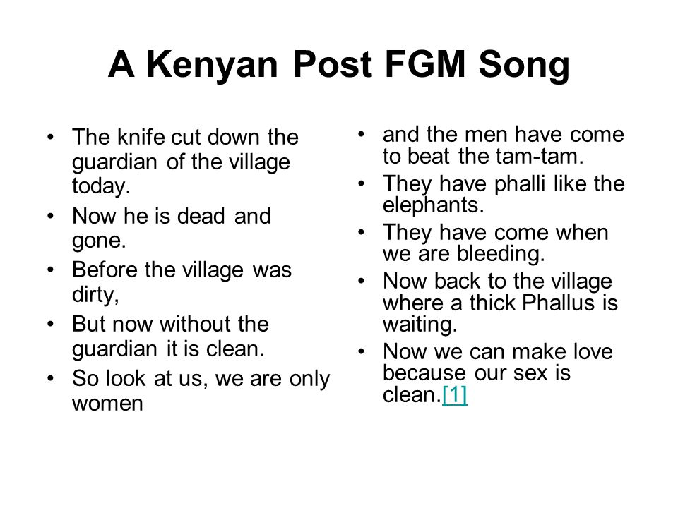 A Kenyan Post FGM Song The knife cut down the guardian of the village today. Now he is dead and gone.