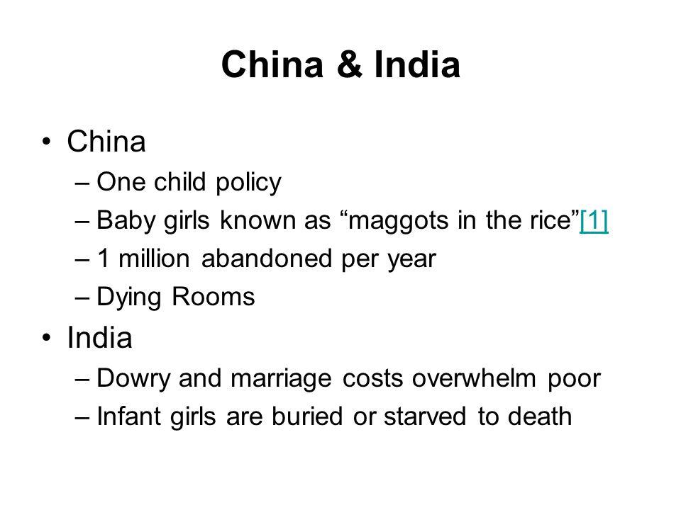 China & India China India One child policy