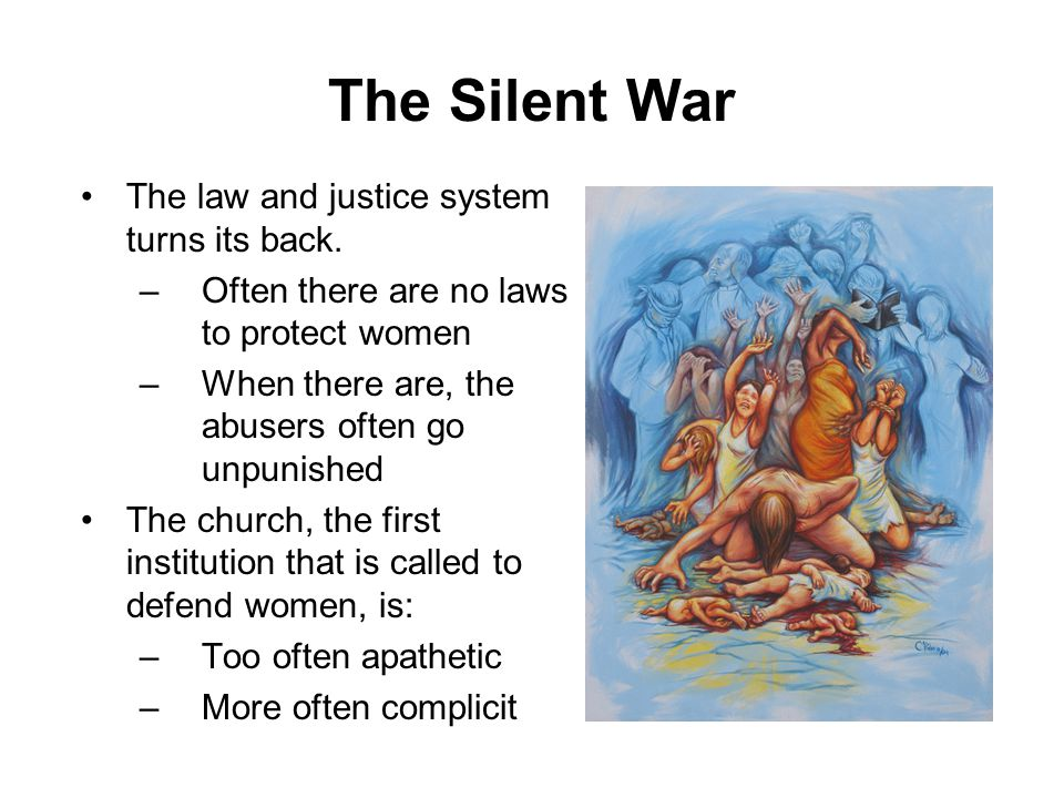 The Silent War The law and justice system turns its back.