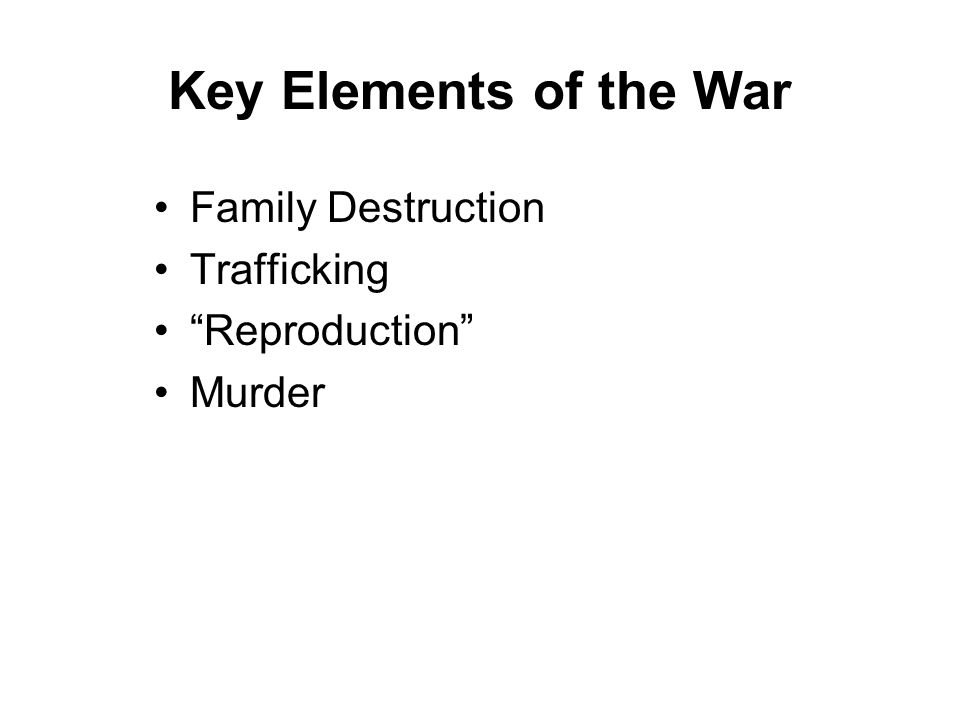 Key Elements of the War Family Destruction Trafficking Reproduction