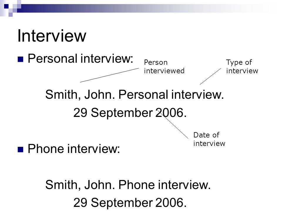 Interview Personal interview: Smith, John. Personal interview.