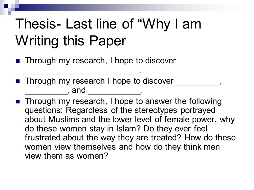 Thesis- Last line of Why I am Writing this Paper