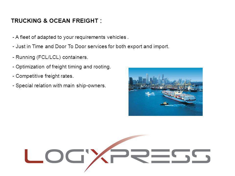 TRUCKING & OCEAN FREIGHT :