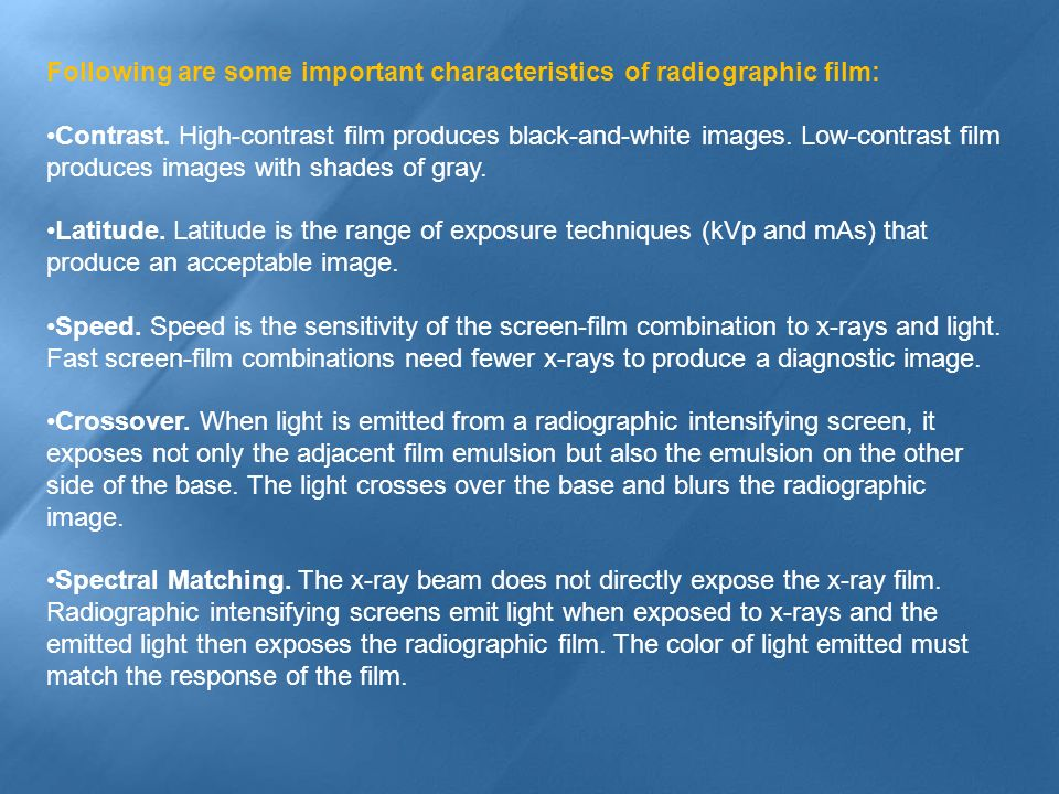 Following are some important characteristics of radiographic film: