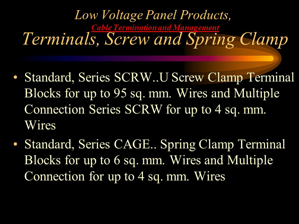 Low Voltage Panel Products, Cable Termination and Management Terminals, Screw and Spring Clamp