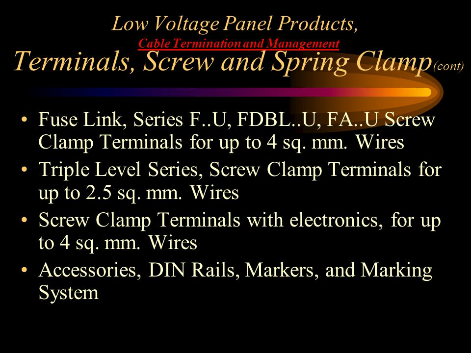 Low Voltage Panel Products, Cable Termination and Management Terminals, Screw and Spring Clamp(cont)