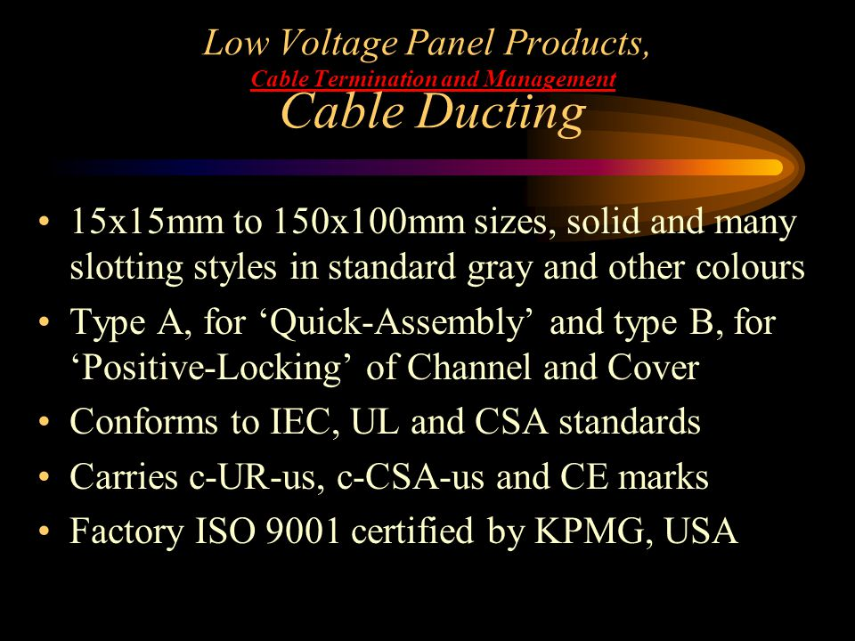 Low Voltage Panel Products, Cable Termination and Management Cable Ducting