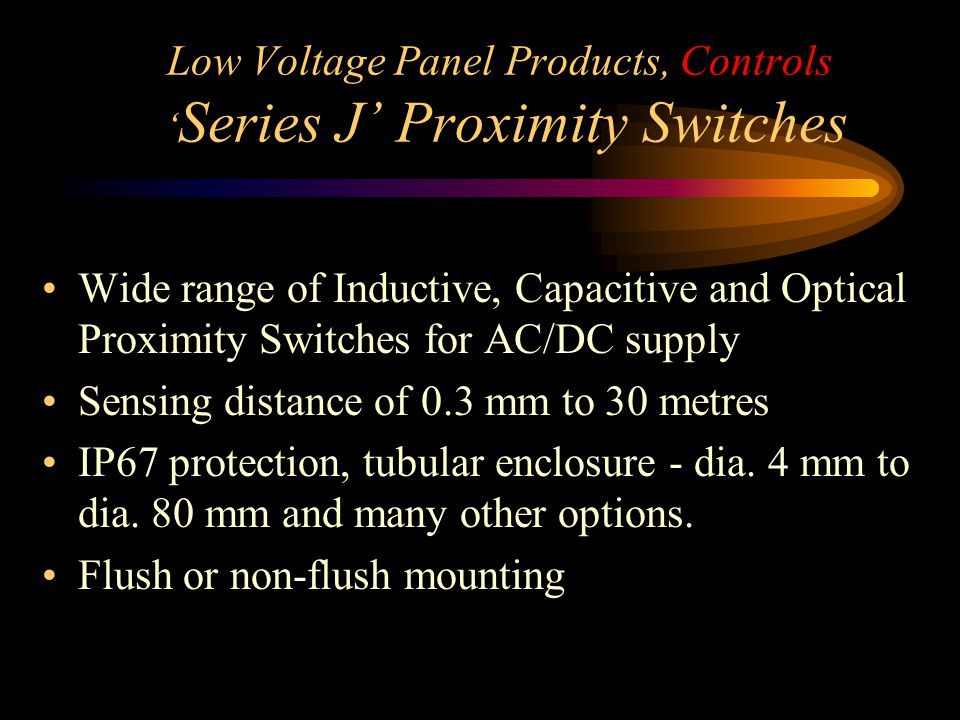 Low Voltage Panel Products, Controls 'Series J' Proximity Switches