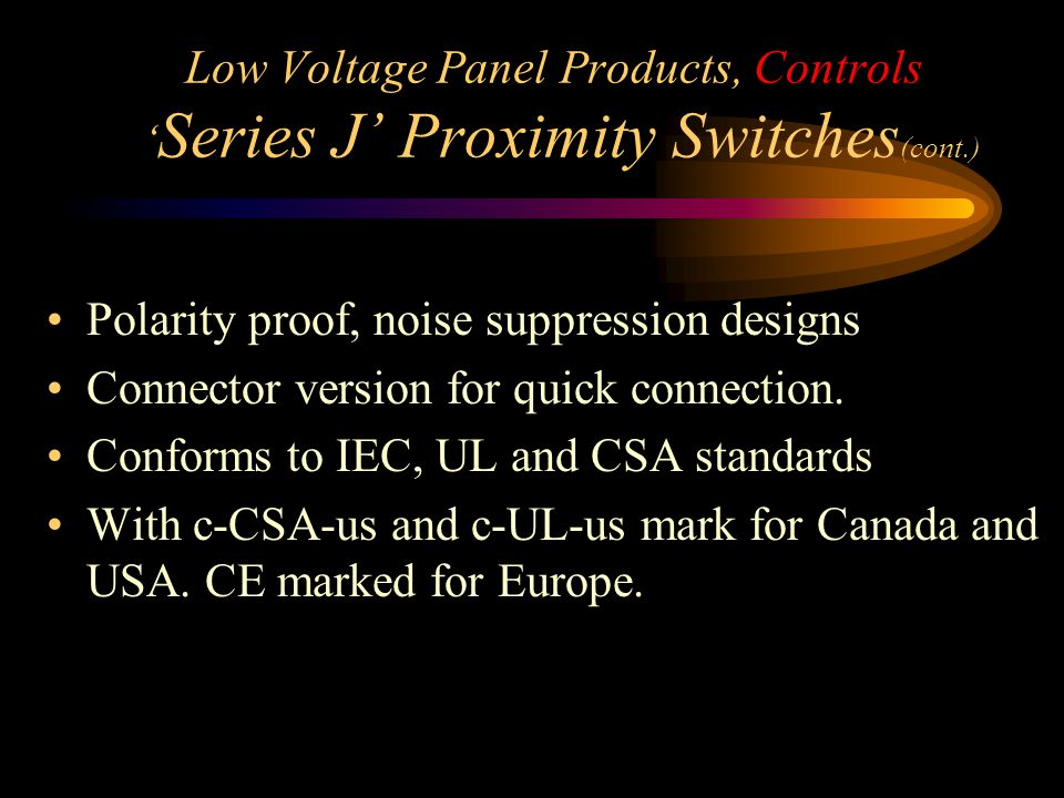 Low Voltage Panel Products, Controls 'Series J' Proximity Switches(cont.)