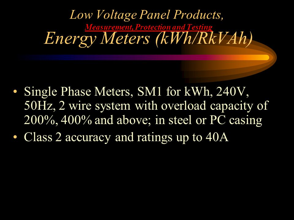 Low Voltage Panel Products, Measurement, Protection and Testing Energy Meters (kWh/RkVAh)