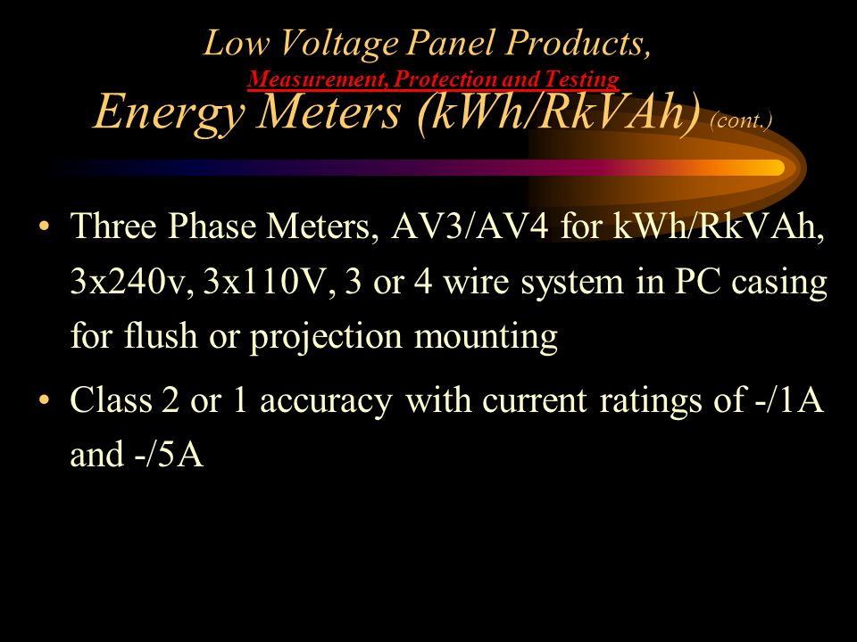 Low Voltage Panel Products, Measurement, Protection and Testing Energy Meters (kWh/RkVAh) (cont.)