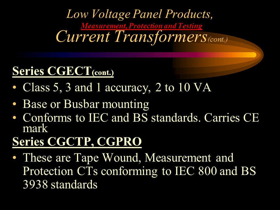 Low Voltage Panel Products, Measurement, Protection and Testing Current Transformers(cont.)