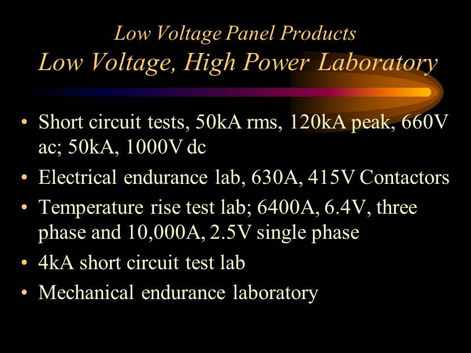 Low Voltage Panel Products Low Voltage, High Power Laboratory