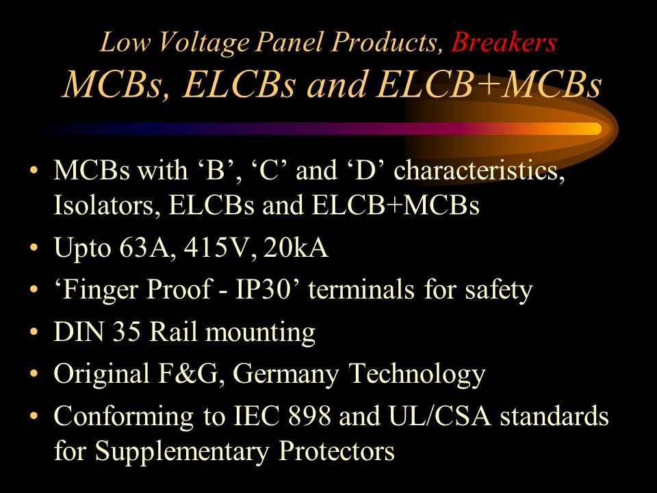 Low Voltage Panel Products, Breakers MCBs, ELCBs and ELCB+MCBs